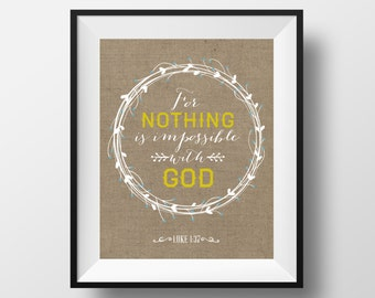 Luke 1:37, Nothing Is impossible, 8x10, Christian Print, Bible Print, Bible Art, Inspirational Scripture, Wall Art, Wall Decor, office decor