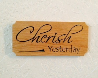 Cherish Yesterday Scrollsawn Wood Sign