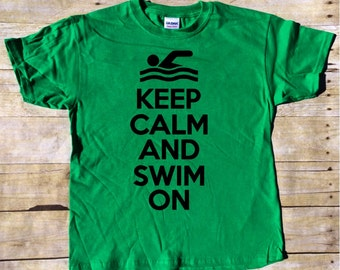 Keep Calm and Swim On T-shirt - Swimmer t-shirt - Swimming t-shirt