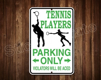 "Tennis Players Parking Only  8"" x 12""  Aluminum Novelty Sign"