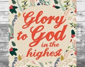 glory to god in the highest - holiday 8x10 DIGITAL print file - INSTANT DOWNLOAD printable - christmas luke 2