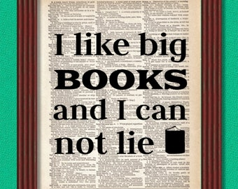 BUY 2 GET 1 FREE I Like Big Books and I Cannot Lie Dictionary Art Print Library Book store Librarian Reading Literary Geek Nerd Quote Decor