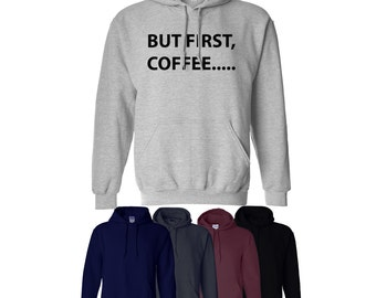 But First, Coffee Hoodie Style Trend Tumblr Gym Training Hood Mens Womens S-XXL