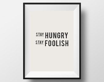 Stay Hungry, Stay Foolish, Inspirational, Poster, Quote, Motivation, Motivational Print, Life Poster, Motivational Quote, Typographic Print