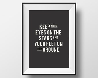 Keep your eyes, on the stars, and your feet, on the ground, Quote, wall art, home decor, Theodore Roosevelt, inspirational, quote print