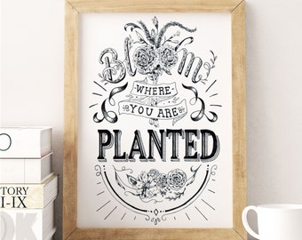 Bloom Where You Are Planted / Inspirational Art Print / 8x10 Wall Art