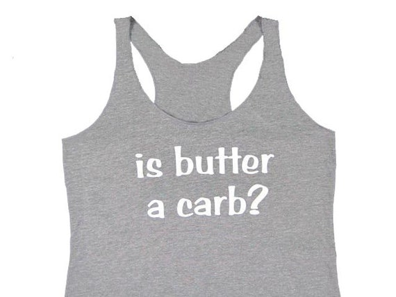 Funny Tees, Workout Womens, Workout Tank, Workout Shirts, Yoga Tank, Yoga Top, Funny T-shirts, Yoga Shirt,  is butter a carb Ladies Tank Top