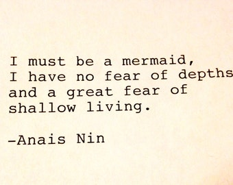 Anais Nin- Hand Typed Typewriter Quote - I must be a mermaid..........