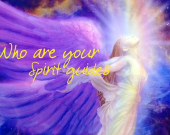 Find out your Spirit Guides Channeled Reading