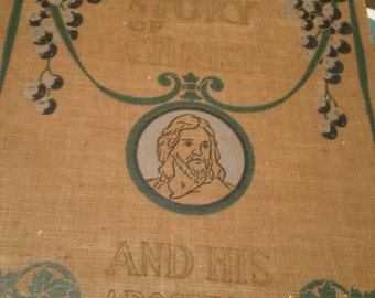 The Wonderful Story of Christ and His Apostles By Hesba Stretton 1910.