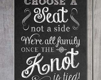 Wedding Sign: Choose a Seat 13x19