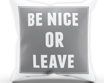 Be Nice or Leave Funny Pillow Cushion Case Fathers Day Present Gift Bed Birthday Home