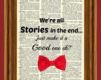 "Dr. Who Red Bow ""We're all stories in the end"" Upcycled Dictionary Art Print Quote Poster"