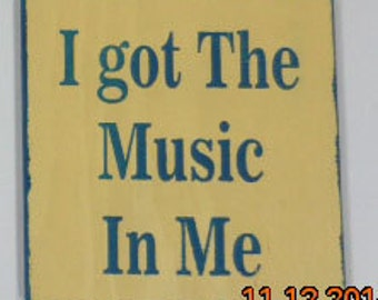I Got The Music In Me