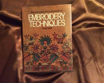 The Larousse Encyclopedia of Embroidery Techniques methods