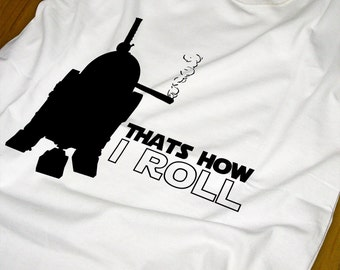 How I Roll - Funny Star Wars Stoner T-shirt
