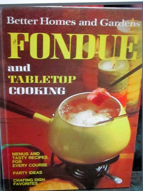 Fondue Cookbook Better Homes And Gardens First Edition 1972