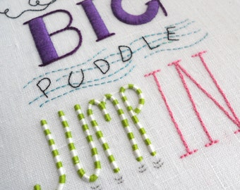 Life is a Big Puddle Jump In - Original Hand Embroidered Artwork Unframed