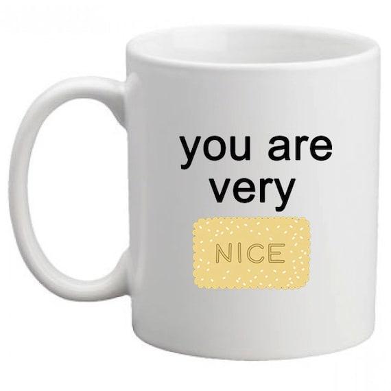 I Think You Are Very Nice Coffee Mug With Nice By Missharry
