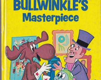 Bullwinkle's Masterpiece a Whitman Tell a Tale Book - 1976 - Vintage Book