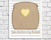 Food Art Print Kitchen Quote Poster Small Wall Decor Gift For Cook Baking Sign Bread And Butter Sayings 8.5 X 11 Toast Picture Love Word Art
