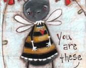 Print of my original mixed media folk art painting - The Bee's Knees girl version -5 x 7 image
