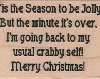 Christmas quote Rubber stamp stamps stamping holiday  'Tis The Season To Be Jolly 10571