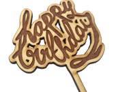 Happy Birthday word handscript wood cake topper