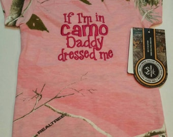 If I'm In Camo Daddy Dressed Me Pink Realtree Baby Girl Bodysuit