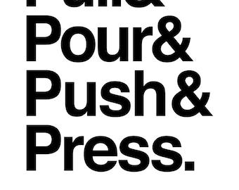 Pull Pour Push Press Coffee Print