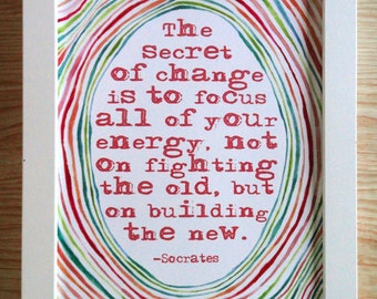 The secret of change is to focus all of your energy not on fighting the old but on building the new. Socrates Quote in PINK
