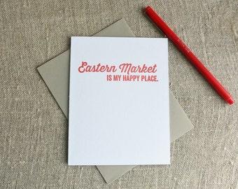 DC Love Letterpress Card: Eastern Market is my Happy Place