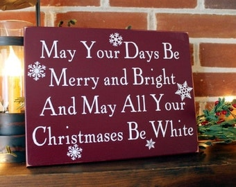 May Your Days Be Merry Bright White Christmas Sign Wood Holiday Decor, Wall Sign Christmas Saying Holiday Signs