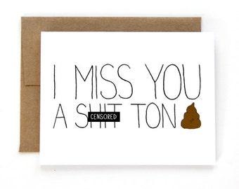 SALE - I Miss You Card - I Miss You A Sh-t Ton - Mature