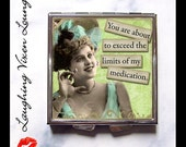 "Compact Mirror - Pill Box - Sassy Vintage Ladies ""About To Exceed"" - Retro Humor - Funny Women - Retro Women - Pill Case - Pillbox"