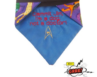 Dammit Jim, I'm a Dog Not a Doctor! -  reversible Star Trek pet bandana