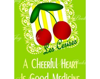 A CHEERFUL HEART Proverbs 17:22 - 5x7 Photo Instant Art Digital Download DIY Jpg Cherries Green Red Yellow Natural Medicine Free Shipping
