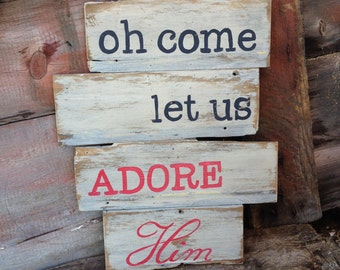 Christmas Wall Decor, Oh Come Let Us Adore Him, Hand Painted Wood Sign, Distressed, Country Rustic, Religious Art Wall Hanging, ADR10