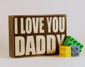 I love you Daddy, Dad gift, Birthday gift, Fathers day gift, Father gift, Daddy sign by Rusty Cricket