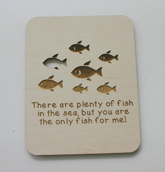 There are plenty of fish in the sea engraved wooden card for Plenty of fish in the sea