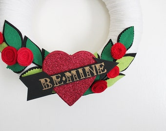 Be Mine Wreath, Valentine's Day Wreath, Heart and Arrow Wreath, Yarn and Felt Wreath, 12 inch size - Ready to Ship