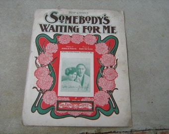 1902  sheet music (  somebody's waiting for me )