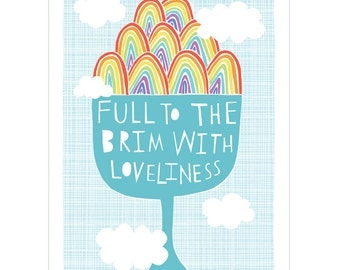 Full To The Brim With Loveliness - Fine Art Print