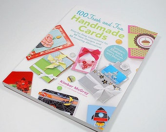 100 Fresh and Fun Handmade Crads- Step-by Step Instructions for 50 New Designs and 50 Amazing Alternatives