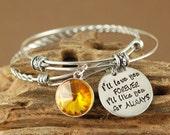 I'll Love you Forever Bracelet, Hand Stamped Bangle Bracelet, I'll Love you for Always Jewelry, Birthstone Bangle Bracelet