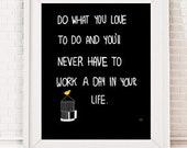 Typography Art Print, do what you love to do , Black and White Wall Decor, inspirational wall art ,quote posters,Drawing & Illustration