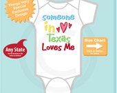 Someone In Texas (or any state) Loves Me Gerber Onesie or Tee Shirt (12292014a)