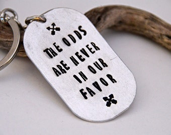 The Odds Are Never In Our Favor - Keychain