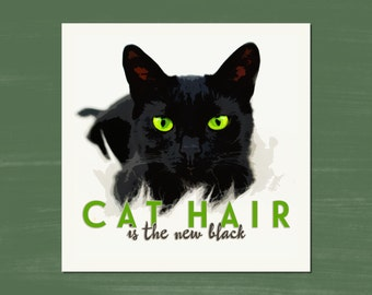 CAT HAIR is the new black -- Art Prints - 8.5 x 11 -- Black Kitty - Green Eyes
