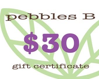 pebbles B 30 dollars gift certifcate
